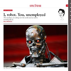 I, robot. You, unemployed