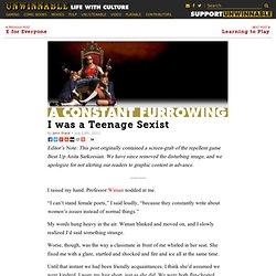 I was a Teenage Sexist