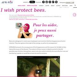 Je voeu protéger les abeilles.