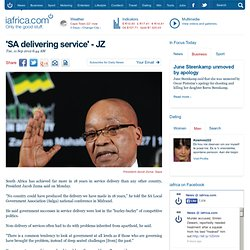news | sa news | 'SA delivering service' - JZ