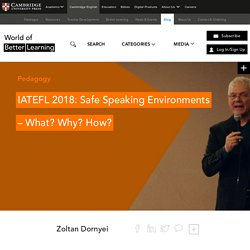 IATEFL 2018: Safe Speaking Environments - What? Why? How?