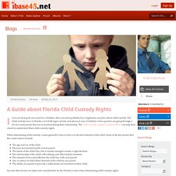 iBase45.net - Blog View - A Guide about Florida Child Custody Rights