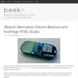 iBeacon Alternative: Arduino Beacons and Evothings HTML Studio