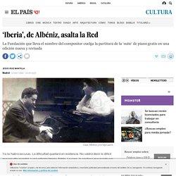 'Iberia', de Albéniz, asalta la Red