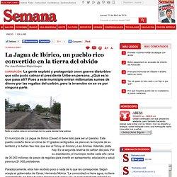 La Jagua de Ibirico un pueblo rico convertido en la tierra del, On Line - Semana