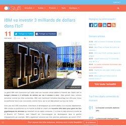 IBM va investir 3 milliards dans l'IoT