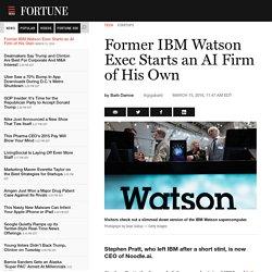 Ex-IBM Watson Exec Starts New AI Company
