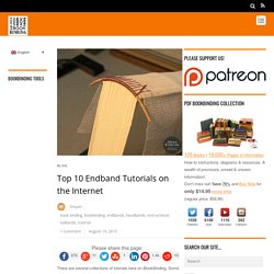 Top 10 Endband Tutorials on the Internet - iBookBinding - Free Bookbinding Tutorials & Resources