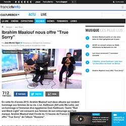 "Ibrahim Maalouf nous offre ""True Sorry"""