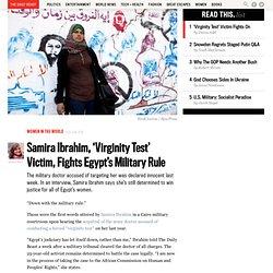 Samira Ibrahim, 'Virginity Test' Victim, Fights Egypt's Military Rule