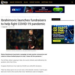 Ibrahimovic launches fundraisers to help fight COVID-19 pandemic