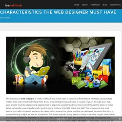 Characteristics the Web Designer Must Have - ibswebtechibswebtech