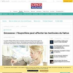 Grossesse : l'ibuprofène peut affecter les testicules du fœtus - Sciencesetavenir.fr