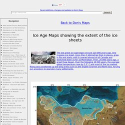 Ice Age Maps showing the extent of the ice sheets