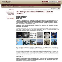 The iceberg's accomplice: Did the moon sink the Titanic? : University News Service : Texas State University