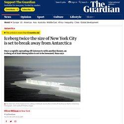 Iceberg twice the size of New York City is set to break away from Antarctica