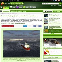 Tracter des icebergs jusqu'aux Canaries : c'est possible...