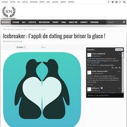 Icebreaker : l'appli de dating qui brise la glace !