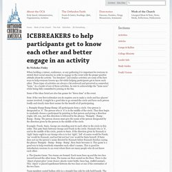 The Hub - ICEBREAKERS to help participants get to know each other and better engage in an activity - Orthodox Church in America