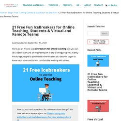 21 Free fun Icebreakers for Online Teaching and virtual remote teams