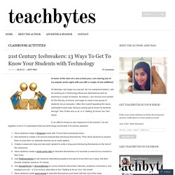 21st Century Icebreakers: 10 Ways To Get To Know Your Students with Technology | TeachBytes