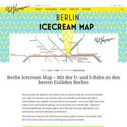 Berlin Icecream Map – Mit der U- und S-Bahn zu den besten Eisläden Berlins - ...