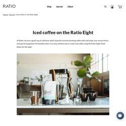 Iced coffee on the Ratio Eight – Ratio Coffee