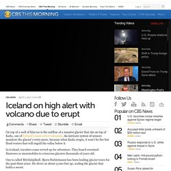 Iceland on high alert with volcano due to erupt