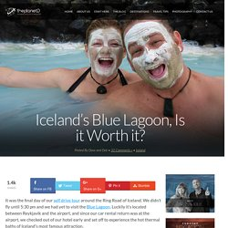 Iceland's Blue Lagoon, Is it Worth it?