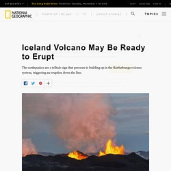 Iceland's Largest Volcano Bardarbunga May Be Ready to Erupt