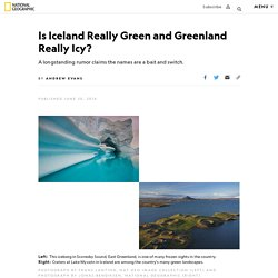 Is Iceland Really Green and Greenland Really Icy?