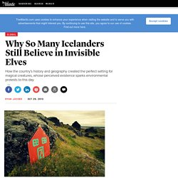 Why So Many Icelanders Still Believe in Invisible Elves - Ryan Jacobs