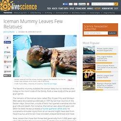 Iceman Mummy Leaves Few Relatives