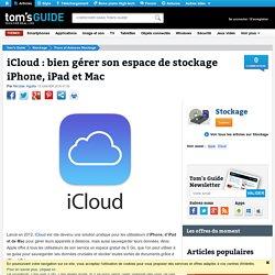 iCloud : bien gérer son espace de stockage iPhone, iPad et Mac - Tout savoir sur iCloud