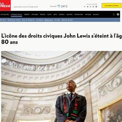L'icône des droits civiques John Lewis s'éteint à l'âge de 80ans