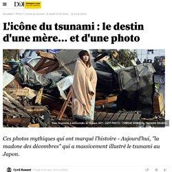L'icône du tsunami : le destin d'une mère... et d'une photo