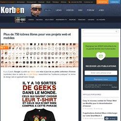 Plus de 750 icônes libres pour vos projets web et mobiles - Korben