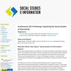 iConference 2014 Workshop: Exploring the Social Studies of Information