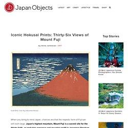 Iconic Hokusai Prints: Thirty-Six Views of Mount Fuji