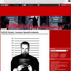 B.P.R.D. Russia : iconique, figuratif et abstrait.