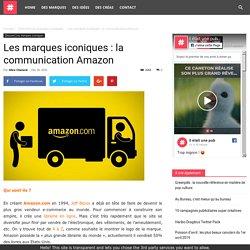 Les marques iconiques : la communication Amazon - il était une pub