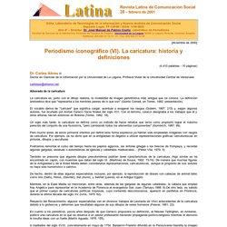 Abreu, Carlos (2001): Periodismo iconográfico (VI). La caricatura: historia y definiciones. Revista Latina de Comunicación Social, 38.