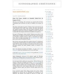 ICONOGRAPHIE CHRÉTIENNE: Sainte RADEGONDE, reine