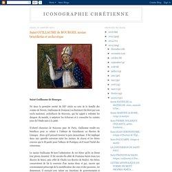 ICONOGRAPHIE CHRÉTIENNE: Saint GUILLAUME de BOURGES, moine bénédictin et archevêque