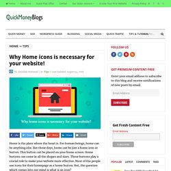 Why Home icons is necessary for your website! – Quick Money Blogs