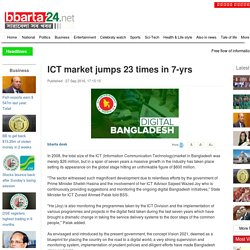 ICT market jumps 23 times in 7-yrs