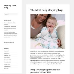The ideal baby sleeping bags - My Baby Store Blog