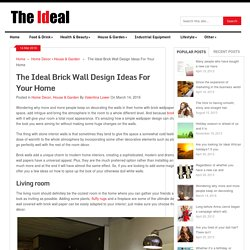 The Ideal Brick Wall Design Ideas For Your Home - The Ideal