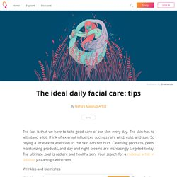 The ideal daily facial care: tips - Neha's Makeup Artist