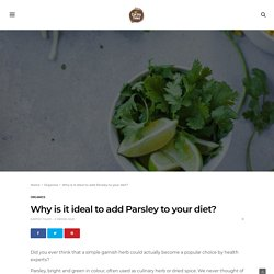 Know The Benefits Of Adding Parsley To Your Diet